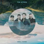 The Afters - Well Done