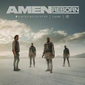 for King & Country - Amen (Reborn) feat. Lecrae and The WRLDFMS Tony Williams